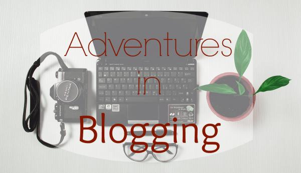 adventures in blogging